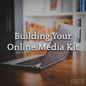 Building Your Online Media Kit