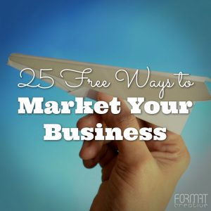 25 Free Ways to Market Your Business