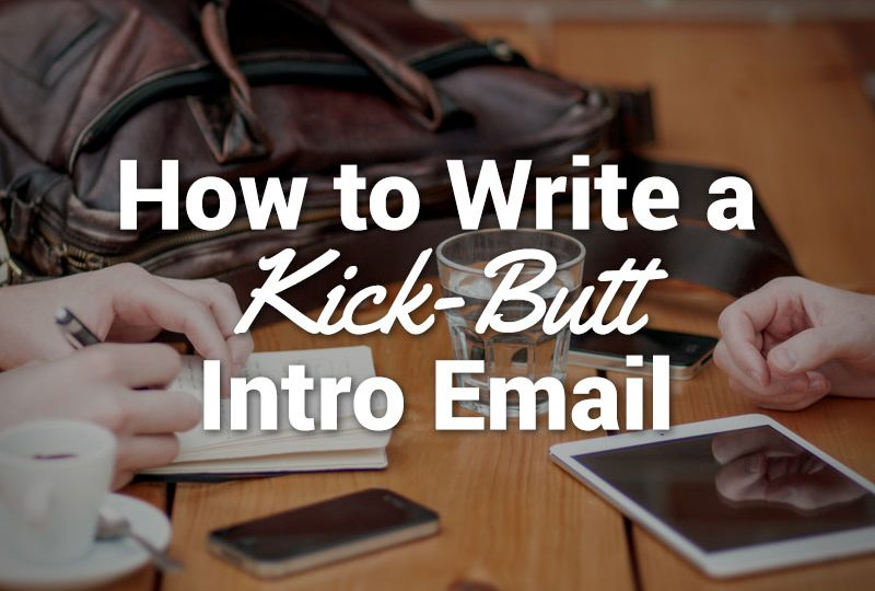 How to Write a Kick-Butt Intro Email